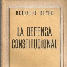 Libros antiguos: LA DEFENSA CONSTITUCIONAL / R. REYES. MADRID : ESPASA-CALPE, 1934. 23X15CM. 399 P.. Lote 23169952