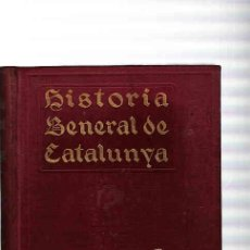 Libros antiguos: LIBRO GENERAL DE HISTORIA DE CATALUNYA M.SERRA I ROCA MUY ILUSTRADA EDITOR M.SEGUI. Lote 11319750