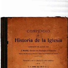 Libros antiguos: LIBRO COMPENDIO DE HISTORIA DE LA IGLESIA J.MARX LIBRERIA RELIGIOSA AÑO MCMXIX. Lote 11319771