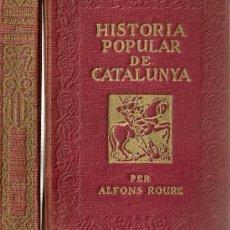Libros antiguos: HISTORIA POPULAR DE CATALUNYA / A. ROURE ; ILUST. D' IVORI. BCN, 1919. 21X14CM. 2 VOLS. 306+316 P. . Lote 27080625