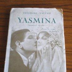 Libros antiguos: YASMINA .. ROMAN ARABE .. POR THEODORE VALENSI .. 1926. Lote 21051153