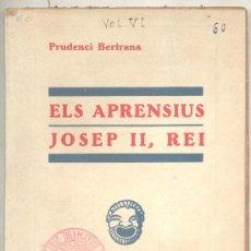 Libros antiguos: TEATRE ELS APRENSIUS JOSEP II REI PRUDENCI BERTRANA 1934. Lote 55069085