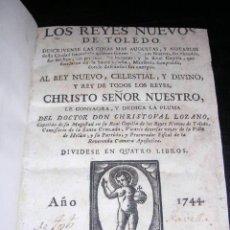 Libros antiguos: CHRISTOVAL LOZANO - LOS REYES NUEVOS DE TOLEDO , BARCELONA 1744 , DIVIDIDO EN 4 PARTES. Lote 21426384