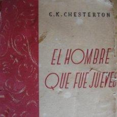 Libros antiguos: CHESTERSON.EL HOMBRE QUE FUE JUEVES.SATURNINO CALLEJA.4ª.285 PG. Lote 26970697