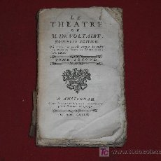 Libros antiguos: 1773 LE THEATRE DE VOLTAIRE. ZAYRA-ALZIRA-MEROPE-MAHOMET. CHEZ FRANÇOIS CANUT. RARISIMA GALERADA . Lote 27167440