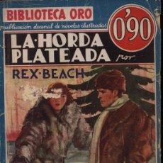 Libros antiguos - La horda plateada por Rex Beach. Biblioteca Oro. Molino 1934 - 21266530