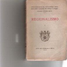 Libros antiguos: REGIONALISMO DE VAZQUEZ DE MELLA - VOLUMEN XXVI DE SUS OBRAS COMPLETAS -. Lote 11662758