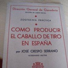 Livros antigos: 1935.- REPUBLICA ESPAÑOLA. CABALLERIA. COMO PRODUCIR EL CABALLO DE TIRO EN ESPAÑA. Lote 140830969