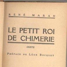 Libros antiguos: LE PETIT ROI DE CHIMÉRIE. CONTE -RENÉ MARAN- 1924. (CUENTO). ENVÍO: 2,50 € *.. Lote 26855117