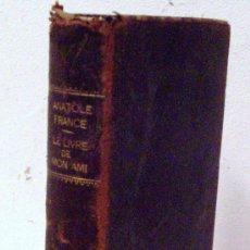 Libros antiguos: LE LIVRE DE MON AMI POR ANATOLE FRANCE , PARIS CALMANN-LEVY EDITEURS (CUERO, AÑOS 20 APROX). Lote 22140851