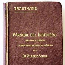Libros antiguos: MANUAL DEL INGENIERO JOHN C. TRAUTWINE 1921. Lote 26552766