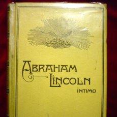 Libros antiguos: ABRAHAM LINCOLN. SU VIDA Y SU ÉPOCA. 1909 MONTANER Y SIMON. Lote 27633045