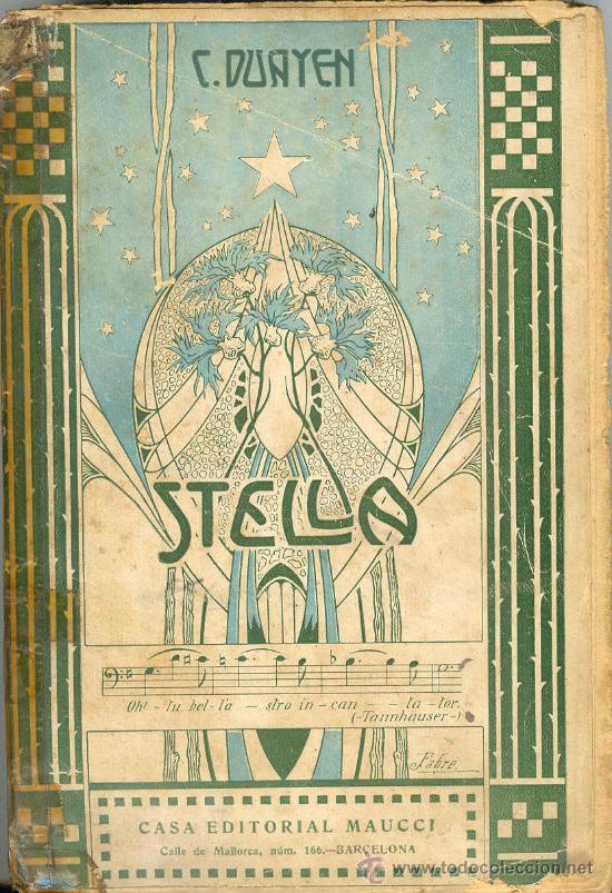CESAR DUAYEN STELLA NOVELA COSTUMBRES ARGENTINAS EMMA DE LA BARRA EDITORIAL MAUCCI APROX. 1916 (Libros Antiguos, Raros y Curiosos - Literatura - Otros)