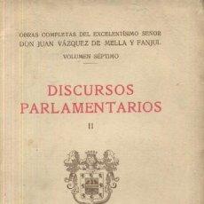 Libros antiguos: DISCURSOS PARLAMENTARIOS II. VOLUMEN VII (A/ CAR- 028). Lote 25198717