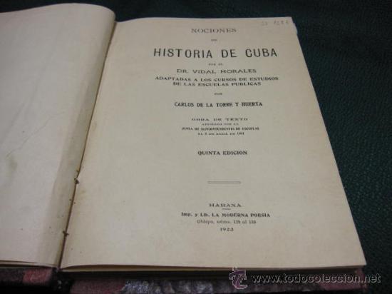 Libros antiguos: NOCIONES DE HISTORIA DE CUBA ADAPTADA ALAS ESCUELAS PUBLICAS - MORALES , VIDAL -1923 HABANA - Foto 2 - 11858514