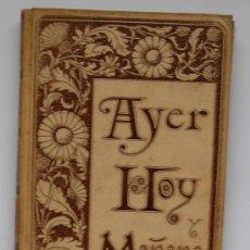Libros antiguos: AYER, HOY Y MAÑANA. AUTOR: ANTONIO FLORES. LOTE DE 3 LIBROS EDITADOS EN 1892 Y 1893. Lote 11897722