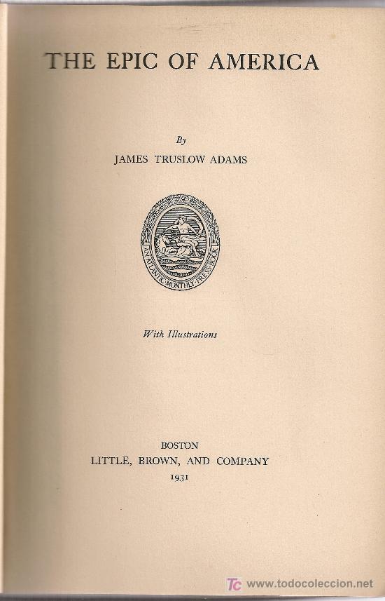 Libros antiguos: The Epic of America / J. Truslow Adams. Boston : Little, Brown, 1931. 23x15 cm. 433 p. - Foto 2 - 24966185