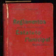 Libros antiguos - REGLAMENTOS PARA LA EJECUCION DEL ESTATUTO MUNICIPAL 2ª EDICION. ED. GONGORA. MADRID 1929 - 13205831