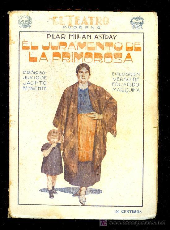 EL JURAMIENTO DE LA PONDEROSA POR PILAR MILLAN ASTRAY. PRENSA MODERNA. MADRID 1928. AÑOIV Nº 138 (Libros Antiguos, Raros y Curiosos - Literatura - Otros)
