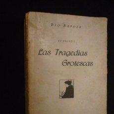 Libros antiguos: PIO BAROJA: - LAS TRAGEDIAS GROTESCAS - (MADRID, 1920). Lote 96051723