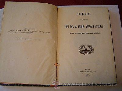 Libros antiguos: 1858 COLECCION DE LOS ESCRITOS DEL DR. D. PEDRO ANTONIO SANCHEZ - Foto 2 - 25946011