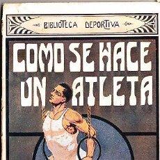 Libros antiguos: LIBRO COMO SE HACE UN ATLETA CON 80 PAGINAS DE 20X13 EDITORIAL GASSO. Lote 12035289