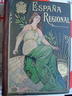 Libros antiguos: 1910 ESPAÑA REGIONAL CUATRO TOMOS - Foto 2 - 27515139