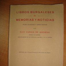 Livres anciens: LIBROS BURGALESES DE MEMORIAS Y NOTICIAS. ELOY GARCÍA DE QUEVEDO. BURGOS 1931.. Lote 23565359
