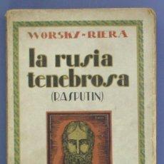 Libros antiguos: LA RUSIA ROJA. (RASPUTIN). WORSKY - RIERA. EDICIONES Y PUBLICACIONES IBERIA. BARCELONA, 1928. Lote 12966838