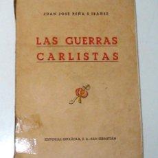Alte Bücher - LAS GUERRAS CARLISTAS, por Juan José Peña Ibáñez. Año 1940. Editorial Española. - 12055614