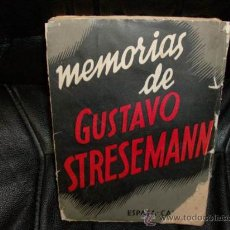 Libros antiguos: MEMORIAS DE GUSTAVO STRESEMANN, ED. ESPASA CALPE, MADRID, 1933, 1 EDICIÓN. Lote 12060267