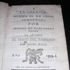 Libros antiguos: MIGUEL DE CERVANTES SAAVEDRA - LA GALATEA DIVIDIDA EN SEIS LIBROS , VA AÑADIDO EL VIAGE DEL PARNASO . Lote 12102028