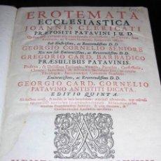 Libros antiguos: EROTEMATA ECCLESIASTICA JOANNIS CLERICATI PRAEPOSITI PATAVINI J.U.D. , VENETTIS MDCCXVIII. Lote 12102352