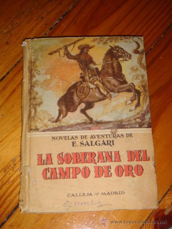 LA SOBERANA DEL CAMPO DE ORO -NOVELAS AVENTURAS E.SALGARI -CALLEJA MADRID (Libros Antiguos, Raros y Curiosos - Literatura - Otros)