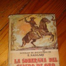 Libros antiguos: LA SOBERANA DEL CAMPO DE ORO -NOVELAS AVENTURAS E.SALGARI -CALLEJA MADRID. Lote 27272095