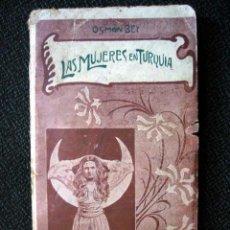 Libros antiguos: LAS MUJERES EN TURQUIA, POR OSMAN BEY, 1908.. Lote 26190817