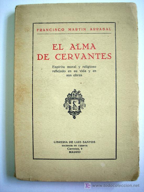 EL ALMA DE CERVANTES, MARTÍN ARRABAL, FCO. 1929 (Libros Antiguos, Raros y Curiosos - Pensamiento - Otros)