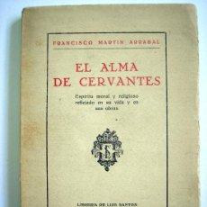 Libros antiguos: EL ALMA DE CERVANTES, MARTÍN ARRABAL, FCO. 1929. Lote 26604968