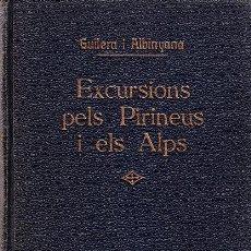 Libros antiguos: EXCURSIONS PELS PIRINEUS I ELS ALPS J.Mª GUILERA 56 FOTOS I DIBUIXOS DE J. QUERALT ANY 1927. Lote 12195514