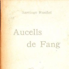 Libros antiguos: LLIBRE AUCELLS DE FANG PER SANTIAGO RUSIÑOL ANY 19O5. Lote 12214398