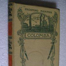 Libros antiguos: COLOMBA DE PROSPERO MERIMEE, EDICION ILUSTRADA. MONTANER Y SIMON ED., BARCELONA, AÑO 1908.. Lote 26769536