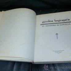 Libros antiguos: LO ADMIRABLE DE GUIPUZCOA, FOTO Y HUECOGRABADO ARTE, LUIS SANTOS CÍA, BILBAO, 1932. Lote 12267352