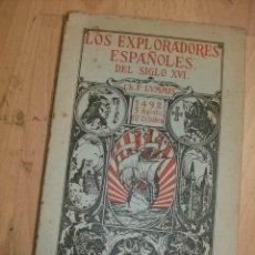 Libros antiguos: LOS EXPLORADORES ESPAÑOLES DEL SIGLO XVI, CHARLES F. LUMNIS, MADRID, 1926, ED. ARALUCE.. Lote 12267571