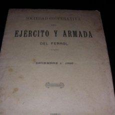 Libros antiguos: SOCIEDAD COOPERATIVA DEL EJERCITO Y ARMADA DEL FERROL,DICIEMBRE 1º-1898,IMP.DE HIJOS DE R.PITA.. Lote 12269825