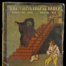 Libros antiguos: EL FOLLETIN. LOS MISTERIOS DE PARIS POR EUGENIO SUE. TOMO IV. MADRID NOVIEMBRE DE 1924. Nº 90 AÑO II. Lote 12272674