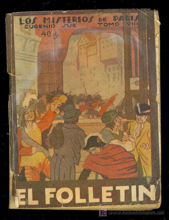 EL FOLLETIN. LOS MISTERIOS DE PARIS POR EUGENIO SUE.TOMO VIII.MADRID DICIEMBRE DE 1924. Nº 92 AÑO II (Libros Antiguos, Raros y Curiosos - Literatura - Otros)