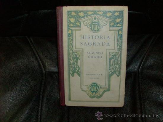 HISTORIA SAGRADA, SEGUNDO GRADO, EDITORIAL FTD, BARCELONA, 1925, 13 ED. (Libros Antiguos, Raros y Curiosos - Historia - Otros)
