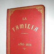 Libros antiguos: LA FAMILIA. AÑO 1924.ENCUADERNAC REVISTA MORAL...L7286. Lote 12274625