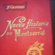 Libros antiguos: LIBRO 1896 NUEVA HISTORIA DEL SANTUARIO Y MONASTERIO DE NUESTRA SEÑORA DE MONTSERRAT GRABADOS . Lote 25287312
