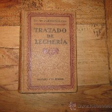Libros antiguos: TRATADO DE LECHERIA EDITOR GUSTAVO GILI 1924. Lote 14700786